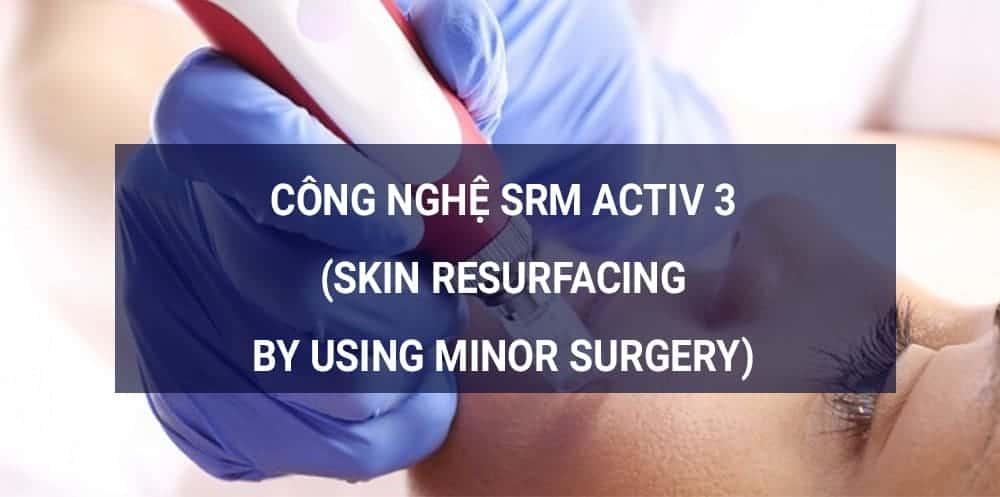 SRM Activ trị lỗ chân lông to mụn đầu đen